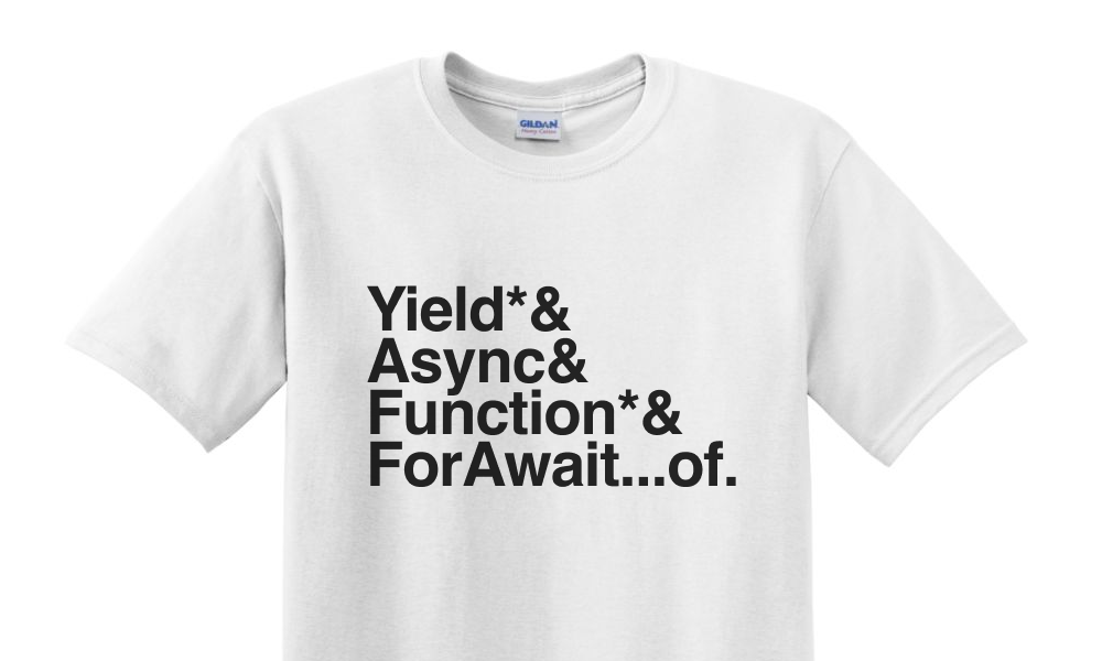 yield* & async & function* & for await…of. t-shirt